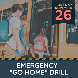 "Emergency ""Go Home"" Drill"