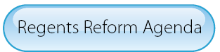 Click here for Regents Reform Agenda Information